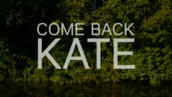 Screenshot from the documentary 'Come Back Kate'
