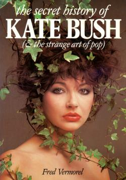 The Secret History Of Kate Bush (& The Strange Art Of Pop)'': book cover