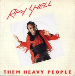 Ray Shell's single 'Them Heavy People', 1981