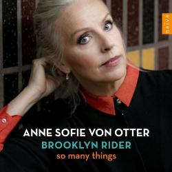 The album 'So Many Things' by Anne Sofie Von Otter and Brooklyn Rider